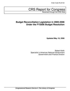 Primary view of object titled 'Budget Reconciliation Legislation in 2005-2006 Under the FY2006 Budget Resolution'.