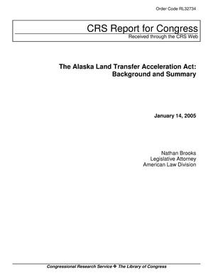Primary view of object titled 'The Alaska Land Transfer Acceleration Act: Background and Summary'.