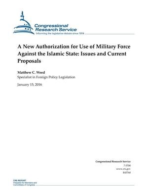 Primary view of object titled 'A New Authorization for Use of Military Force Against the Islamic State: Issues and Current Proposals'.