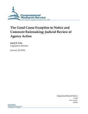Primary view of object titled 'The Good Cause Exception to Notice and Comment Rulemaking: Judicial Review of Agency Action'.