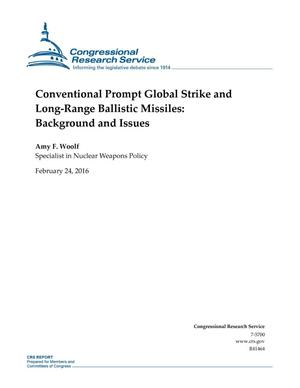 Primary view of object titled 'Conventional Prompt Global Strike and Long-Range Ballistic Missiles: Background and Issues'.