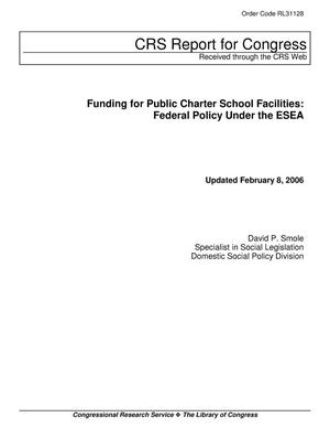 Primary view of object titled 'Funding for Public Charter School Facilities: Federal Policy Under the ESEA'.