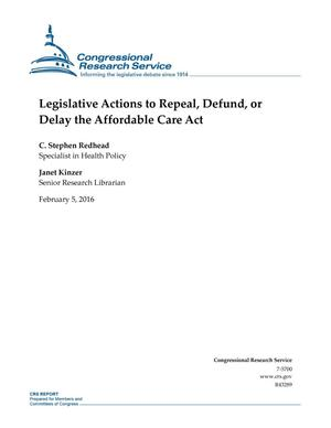 Primary view of object titled 'Legislative Actions to Repeal, Defund, or Delay the Affordable Care Act'.