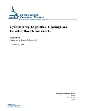 Primary view of object titled 'Cybersecurity: Legislation, Hearings, and Executive Branch Documents'.