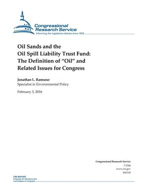 "Primary view of object titled 'Oil Sands and the Oil Spill Liability Trust Fund: The Definition of ""Oil"" and Related Issues for Congress'."
