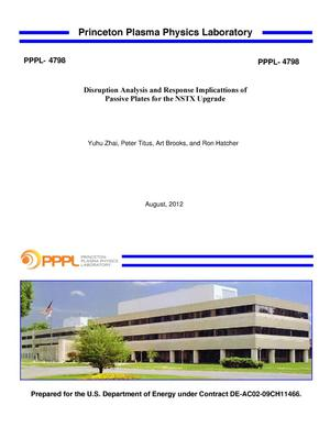 Primary view of object titled 'Disruption Analysis and Response Implicattions of Passive Plates for the NSTX Upgrade'.