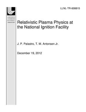 Primary view of object titled 'Relativistic Plasma Physics at the National Ignition Facility'.