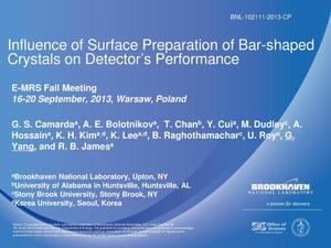 Primary view of object titled 'Influence of Surface Preparation of Bar-shaped Crystals on Detectors Performance'.
