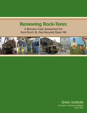 Primary view of object titled 'Renewing Rock-Tenn: A Biomass Fuels Assessment for Rock-Tenn's St. Paul Recycled Paper Mill.'.