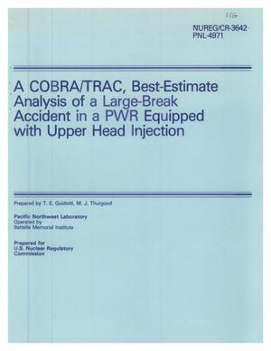 Primary view of object titled 'A COBRA/TRAC, Best-Estimate Analysis of a Large-Break Accident in a PWR Equipped with Upper Head Injection'.