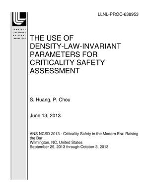 Primary view of object titled 'THE USE OF DENSITY-LAW-INVARIANT PARAMETERS FOR CRITICALITY SAFETY ASSESSMENT'.