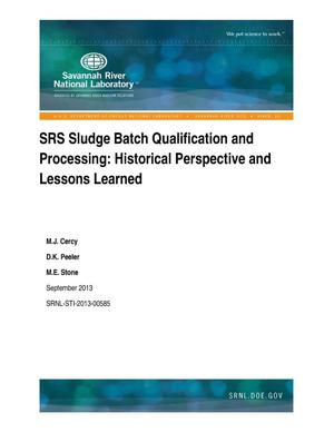 Primary view of object titled 'SRS SLUDGE BATCH QUALIFICATION AND PROCESSING; HISTORICAL PERSPECTIVE AND LESSONS LEARNED'.