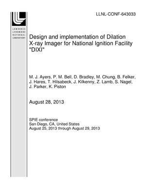"Primary view of object titled 'Design and implementation of Dilation X-ray Imager for National Ignition Facility ""DIXI""'."