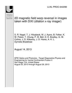 Primary view of object titled '2D magnetic field warp reversal in images taken with DIXI (dilation x-ray imager)'.