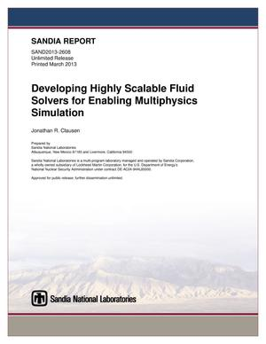 Primary view of object titled 'Developing highly scalable fluid solvers for enabling multiphysics simulation.'.