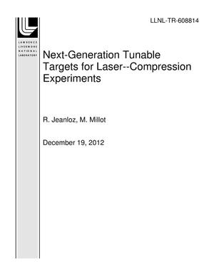 Primary view of object titled 'Next-Generation Tunable Targets for Laser-Compression Experiments'.