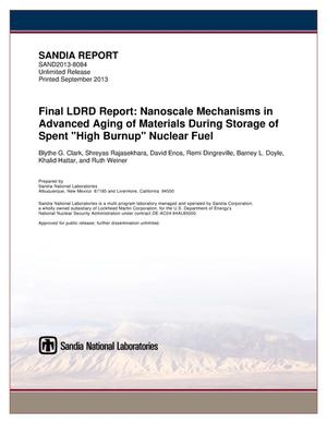 Primary view of object titled 'Final LDRD report : nanoscale mechanisms in advanced aging of materials during storage of spent %22high burnup%22 nuclear fuel.'.