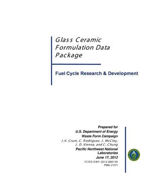 Primary view of object titled 'Glass Ceramic Formulation Data Package'.