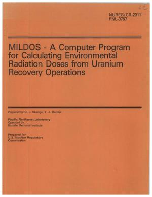 Primary view of object titled 'MILDOS - A Computer Program for Calculating Environmental Radiation Doses from Uranium Recovery Operations'.