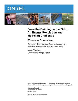 Primary view of object titled 'From the Building to the Grid: An Energy Revolution and Modeling Challenge; Workshop Proceedings'.
