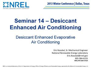 Primary view of object titled 'Seminar 14 - Desiccant Enhanced Air Conditioning: Desiccant Enhanced Evaporative Air Conditioning (Presentation)'.