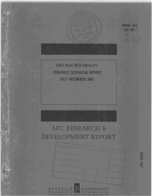 Primary view of object titled 'FAST FLUX TEST FACILITY PERIODIC TECHNICAL REPORT JULY-DECEMBER 1967'.