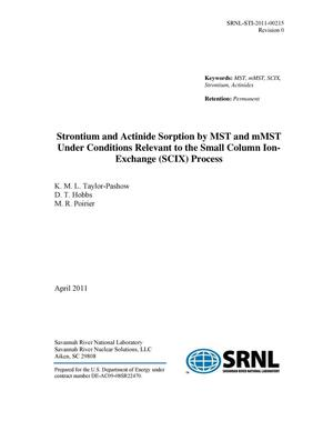 Primary view of object titled 'STRONTIUM AND ACTINIDE SORPTION BY MST AND MMST UNDER CONDITIONS REVELANT TO THE SMALL COLUMN ION-EXCHANGE PROCESS'.