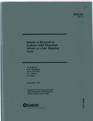 Primary view of object titled 'Results of Research to Evaluate Solid Plutonium Nitrate as a Safe Shipping Form'.