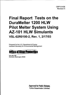 Primary view of object titled 'FINAL REPORT TESTS ON THE DURAMELTER 1200 HLW PILOT MELTER SYSTEM USING AZ-101 HLW SIMULANTS VSL-02R0100-2 REV 1 2/17/03'.