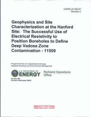 Primary view of object titled 'GEOPHYSICS AND SITE CHARACTERIZATION AT THE HANFORD SITE THE SUCCESSFUL USE OF ELECTRICAL RESISTIVITY TO POSITION BOREHOLES TO DEFINE DEEP VADOSE ZONE CONTAMINATION - 11509'.