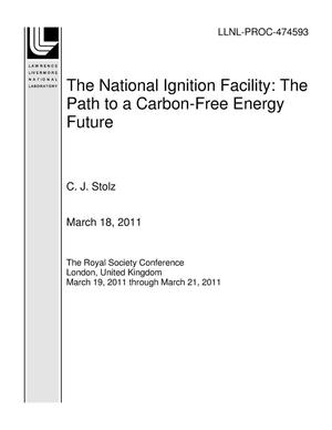 Primary view of object titled 'The National Ignition Facility: The Path to a Carbon-Free Energy Future'.