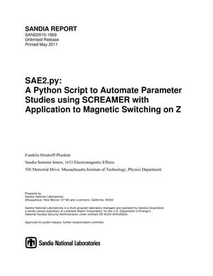 Primary view of object titled 'SAE2.py : a python script to automate parameter studies using SCREAMER with application to magnetic switching on Z.'.