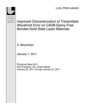 Primary view of object titled 'Improved Characterization of Transmitted Wavefront Error on CADB Epoxy-Free Bonded Solid State Laser Materials'.