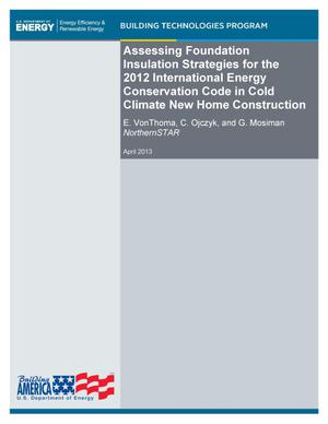 Primary view of object titled 'Assessing Foundation Insulation Strategies for the 2012 International Energy Conservation Code in Cold Climate New Home Construction'.