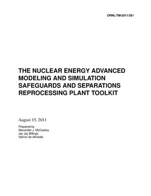 Primary view of object titled 'The Nuclear Energy Advanced Modeling and Simulation Safeguards and Separations Reprocessing Plant Toolkit'.