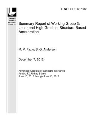 Primary view of object titled 'Summary Report of Working Group 3: Laser and High-Gradient Structure-Based Acceleration'.