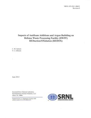 Primary view of object titled 'IMPACTS OF ANTIFOAM ADDITIONS AND ARGON BUBBLING ON DEFENSE WASTE PROCESSING FACILITY REDUCTION/OXIDATION'.