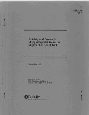 Primary view of object titled 'A SAFETY AND ECONOMIC STUDY OF SPECIAL TRAINS FOR SHIPMENT OF SPENT FUEL'.