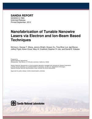 Primary view of object titled 'Nanofabrication of tunable nanowire lasers via electron and ion-beam based techniques.'.