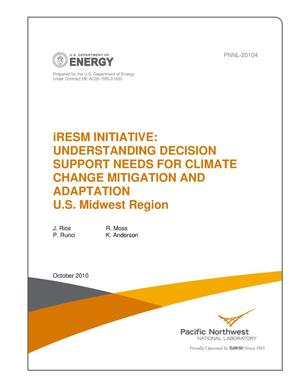 Primary view of object titled 'iRESM INITIATIVE UNDERSTANDING DECISION SUPPORT NEEDS FOR CLIMATE CHANGE MITIGATION AND ADAPTATION --US Midwest Region—'.