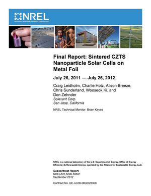 Primary view of object titled 'Final Report: Sintered CZTS Nanoparticle Solar Cells on Metal Foil; July 26, 2011 - July 25, 2012'.