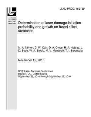 Primary view of object titled 'Determination of laser damage initiation probability and growth on fused silica scratches'.