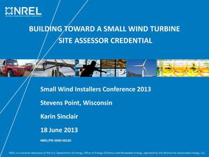 Primary view of object titled 'Building Toward a Small Wind Turbine Site Assessor Credential (Presentation)'.