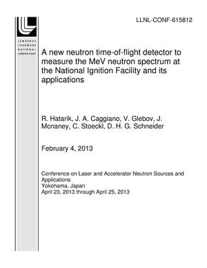 Primary view of object titled 'A new neutron time-of-flight detector to measure the MeV neutron spectrum at the National Ignition Facility and its applications'.