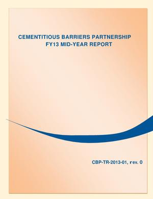 Primary view of object titled 'CEMENTITIOUS BARRIERS PARTNERSHIP FY13 MID-YEAR REPORT'.