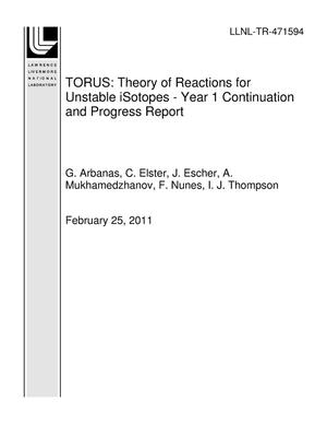 Primary view of object titled 'TORUS: Theory of Reactions for Unstable iSotopes - Year 1 Continuation and Progress Report'.