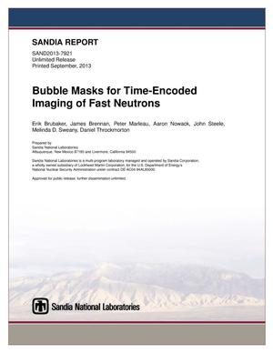 Primary view of object titled 'Bubble masks for time-encoded imaging of fast neutrons.'.