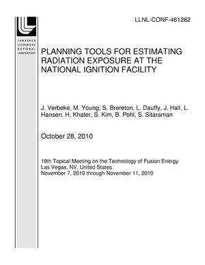 Primary view of object titled 'PLANNING TOOLS FOR ESTIMATING RADIATION EXPOSURE AT THE NATIONAL IGNITION FACILITY'.