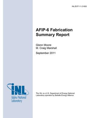 Primary view of object titled 'AFIP-6 Fabrication Summary Report'.