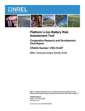 Primary view of object titled 'Platform Li-Ion Battery Risk Assessment Tool: Cooperative Research and Development Final Report, CRADA Number CRD-10-407'.